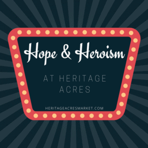 Heroism & Miracles abound at Heritage Acres 1