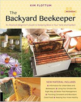 The Backyard Beekeeper, 4th edition by Kim Flottum